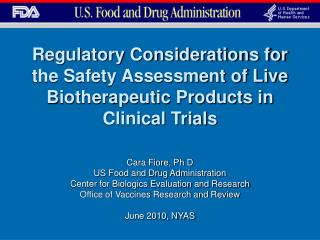 Regulatory Considerations for the Safety Assessment of Live Biotherapeutic Products in Clinical Trials