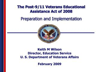 Keith M Wilson Director, Education Service U. S. Department of Veterans Affairs February 2009