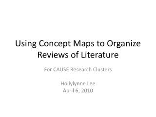 Using Concept Maps to Organize Reviews of Literature