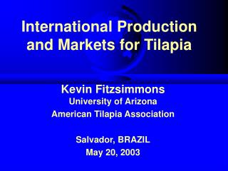 International Production and Markets for Tilapia