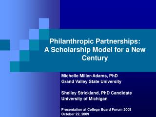 Philanthropic Partnerships:  A Scholarship Model for a New Century