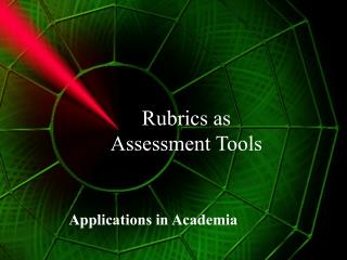 Rubrics as Assessment Tools