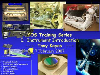 Training Schedule    COS Design and Components    Spectral Ranges    Observing Modes