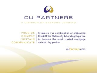 CU Partners is a division of Stearns Lending, Inc. (established 1989) Licensed in 49 States + D.C.