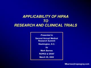 APPLICABILITY OF HIPAA TO RESEARCH AND CLIINICAL TRIALS