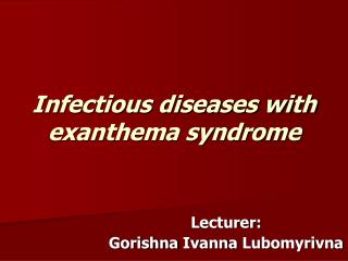 Infectious diseases with exanthema syndrome