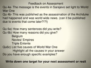 Feedback on Assessment Qu 4a- The message is the events in Sarajevo set light to World War One
