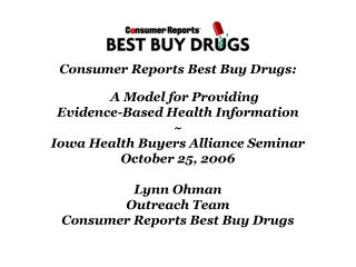 Consumer Reports Best Buy Drugs: A Model for Providing Evidence-Based Health Information ~