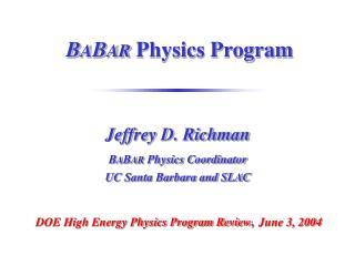 B A B AR  Physics Program
