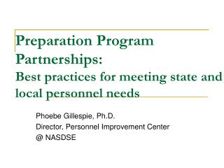 Preparation Program Partnerships: Best practices for meeting state and local personnel needs