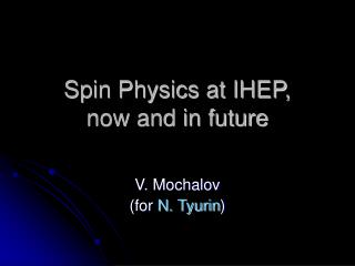 Spin Physics at IHEP,  now and in future