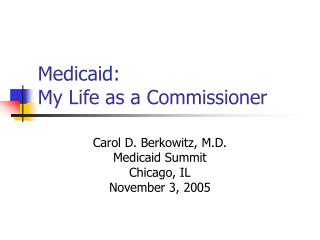 Medicaid:  My Life as a Commissioner