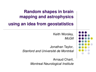 Random shapes in brain mapping and astrophysics using an idea from geostatistics