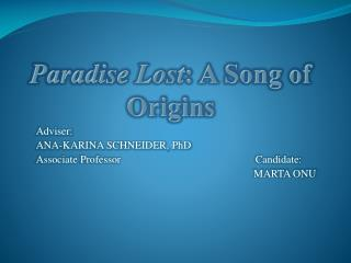 Paradise Lost : A Song of Origins