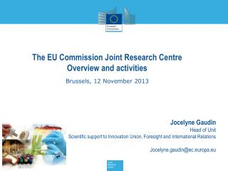 The EU Commission Joint Research Centre  Overview and activities Brussels, 12 November 2013