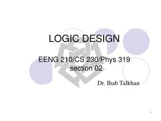 LOGIC DESIGN EENG 210/CS 230/Phys 319   section 02