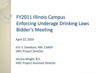 FY2011 Illinois Campus Enforcing Underage Drinking Laws Bidder's Meeting