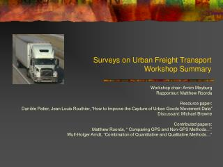 Surveys on Urban Freight Transport Workshop Summary