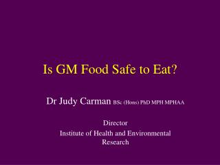 Is GM Food Safe to Eat?