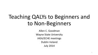 Teaching QALYs to Beginners and to Non-Beginners