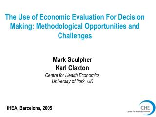 The Use of Economic Evaluation For Decision Making: Methodological Opportunities and Challenges