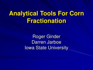 Analytical Tools For Corn Fractionation