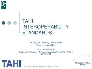 TAHI INTEROPERABILITY STANDARDS
