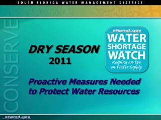 DRY SEASON 2011 Proactive Measures Needed to Protect Water Resources