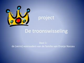 project De  troonswisseling