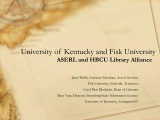 University of Kentucky and Fisk University ASERL and HBCU Library Alliance