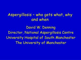 Aspergillosis – who gets what, why and when