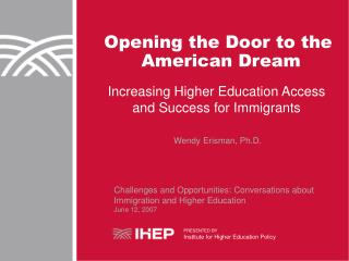 Opening the Door to the  American Dream