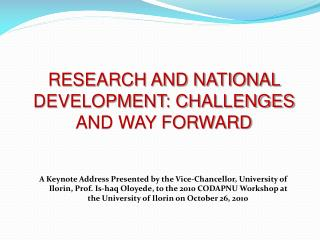 RESEARCH AND NATIONAL DEVELOPMENT: CHALLENGES AND WAY FORWARD