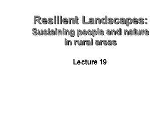 Resilient Landscapes: Sustaining people and nature in rural areas