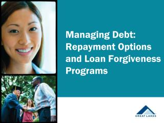 Managing Debt: Repayment Options and Loan Forgiveness Programs
