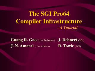 The SGI Pro64  Compiler Infrastructure