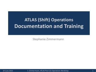 ATLAS (Shift) Operations Documentation and Training