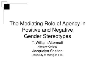 The Mediating Role of Agency in Positive and Negative  Gender Stereotypes