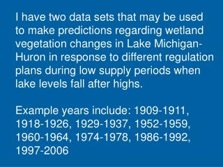 I have two data sets that may be used  to make predictions regarding wetland