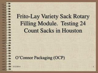 Frito-Lay Variety Sack Rotary Filling Module.  Testing 24 Count Sacks in Houston