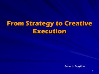 From Strategy to Creative Execution
