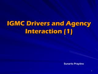 IGMC Drivers and Agency Interaction (1)