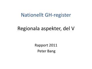 Nationellt GH-register Regionala aspekter, del V
