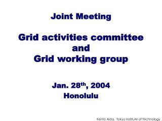 Joint Meeting Grid activities committee and Grid working group