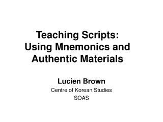 Teaching Scripts:  Using Mnemonics and Authentic Materials