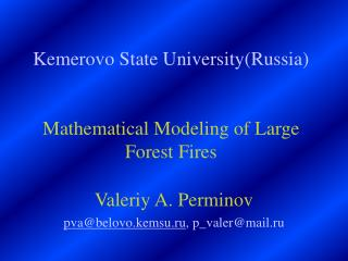 Kemerovo State University(Russia) Mathematical Modeling of Large Forest Fires