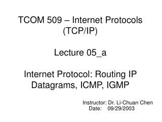 Instructor: Dr. Li-Chuan Chen Date:    09/29/2003