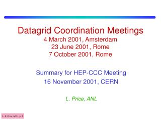 Datagrid Coordination Meetings 4 March 2001, Amsterdam 23 June 2001, Rome 7 October 2001, Rome