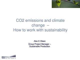CO2 emissions and climate change  –  How to work with sustainability