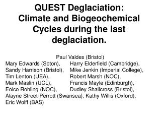 QUEST Deglaciation: Climate and Biogeochemical Cycles during the last deglaciation.